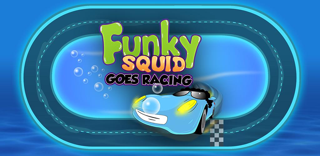 Funky Squid Goes Racing