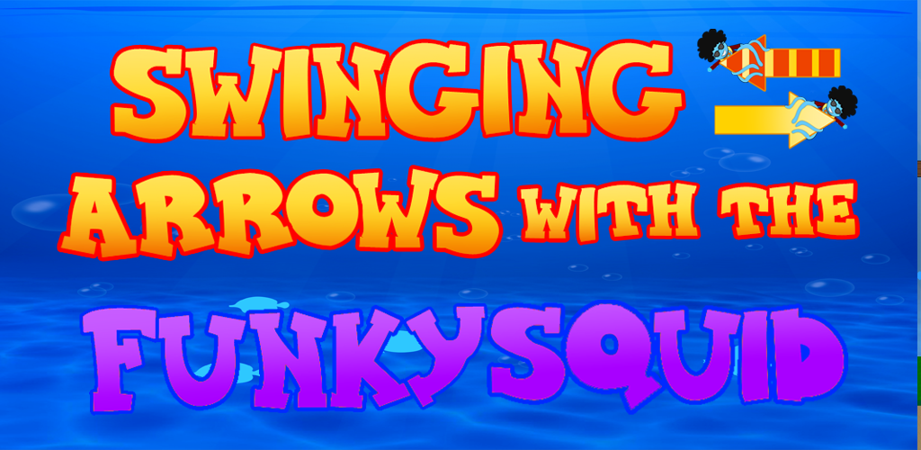 Swinging Arrows With The Funky Squid